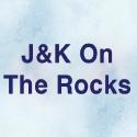 J&K On The Rocks